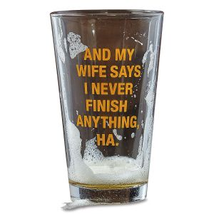 Never Finish Pint Glass