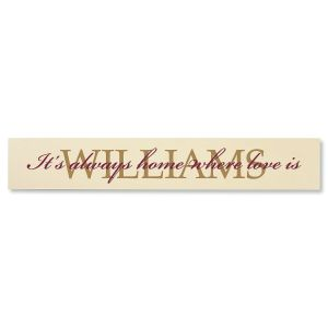 It's Always Home...  Personalized  Wooden Plaque