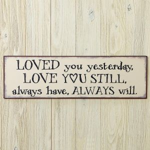 Love You Yesterday Plaque