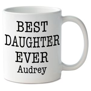 Best Daughter Ever Novelty Mug