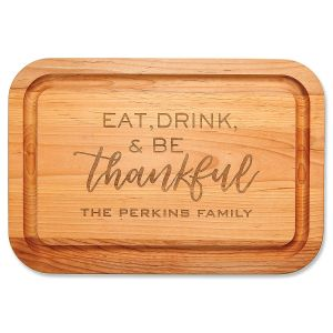 Eat, Drink, Be Thankful Custom Wood Cutting Board