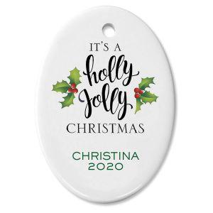 It's A Holly Jolly Custom Christmas Ornament