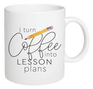 Coffee Mug I Turn Coffee Into Lesson Plans