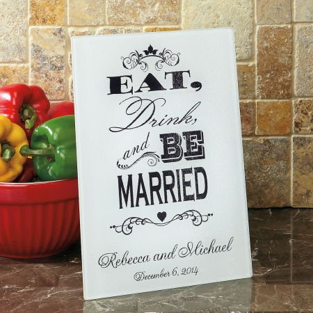 Eat, Drink, and Be Married Custom Glass Cutting Board