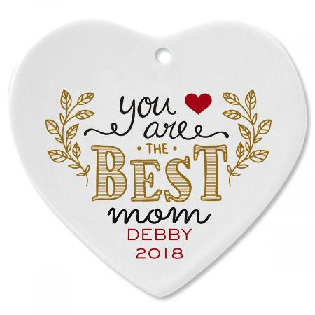 You Are the Best Mom Heart Custom Christmas Ornament