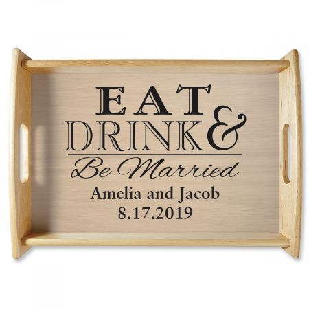 Custom Eat Drink & Be Married Natural Wood Serving Tray