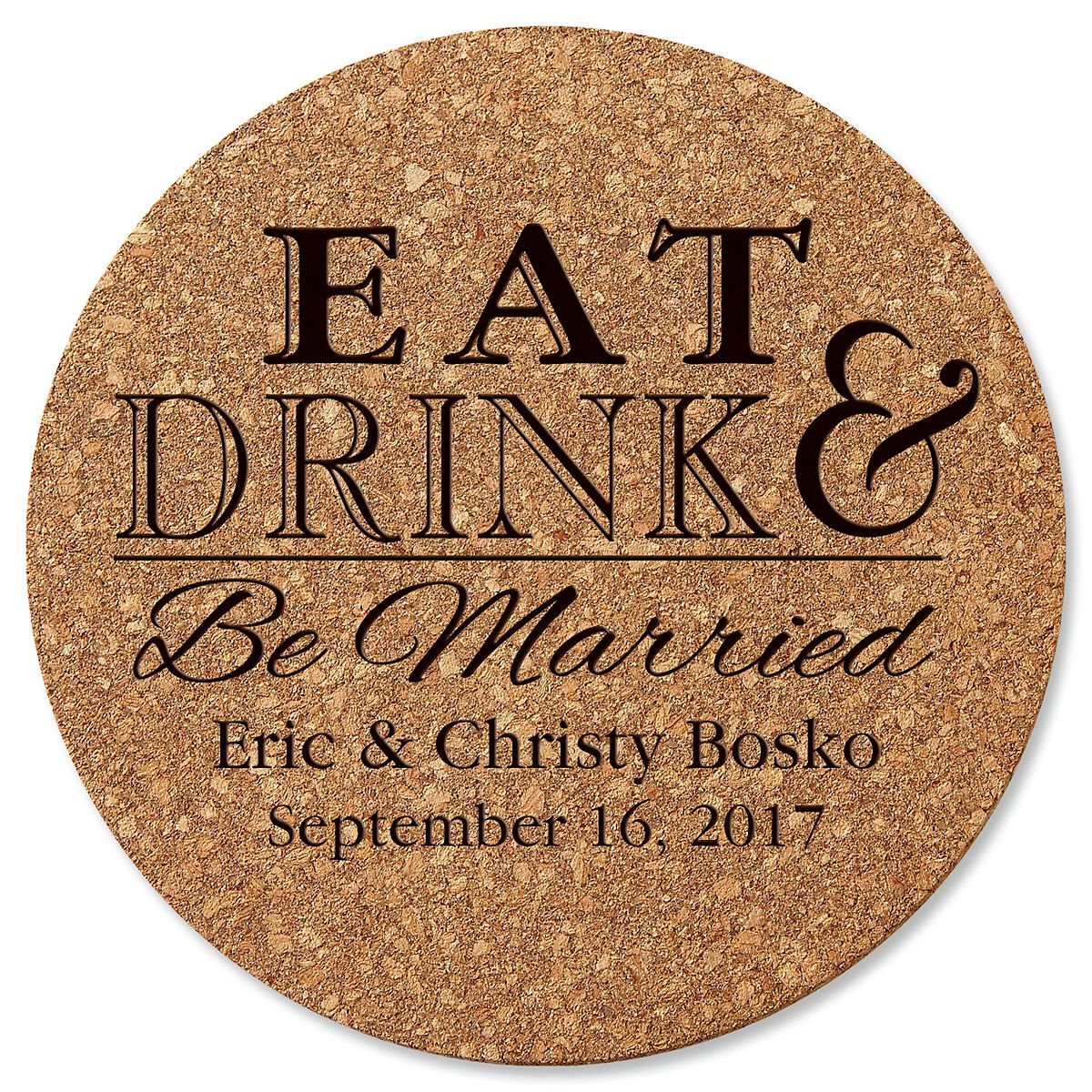 Eat, Drink, and Be Married Custom Round Cork Trivet