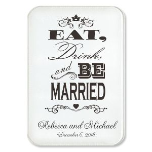 Eat, Drink and Be Married Cutting Board
